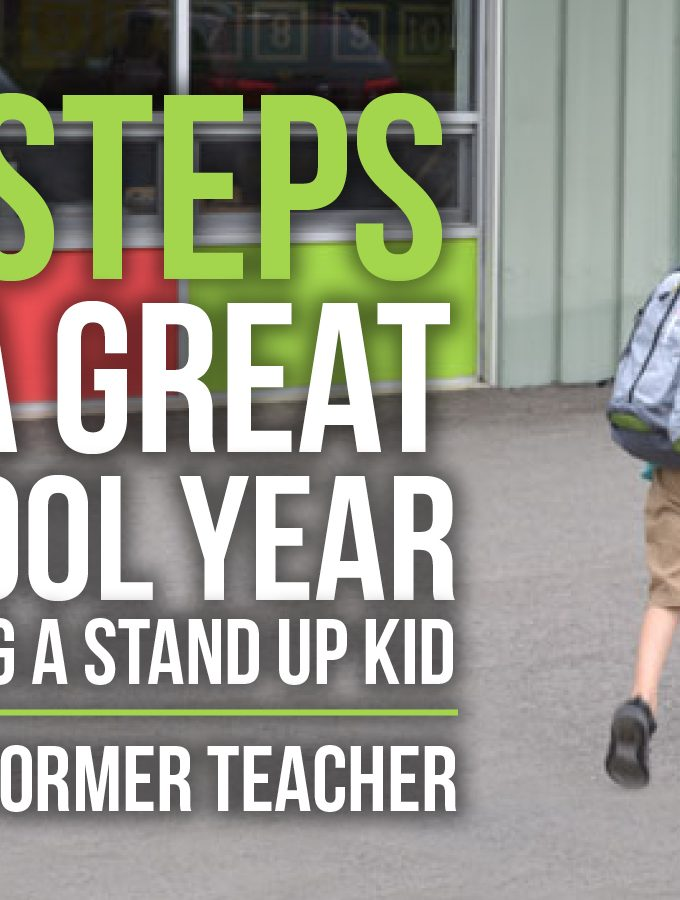 10 Steps To A Great School Year and Raising A Stand Up Kid