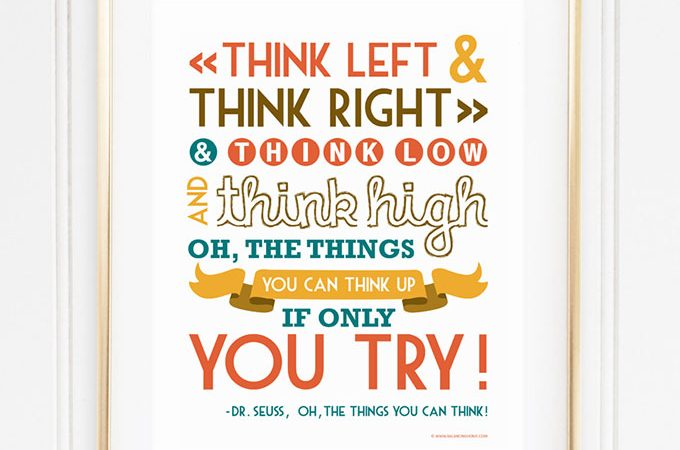 Dr. Seuss Quote Printable – Think Left