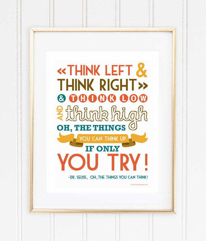 Dr Seuss Quote Printable  Think Left  Balancing Home. Happy Quotes Lana Del Rey. Funny Quotes Youtube. Song Quotes About Having Fun. Friday Quotes Damn. Best Friend Quotes Laughter. Country Marriage Quotes. Quotes To Live By Disney. Happy Monthsary Quotes