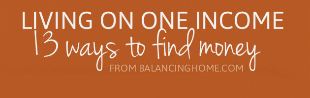 Living On One Income: 13 Ways to Find Money