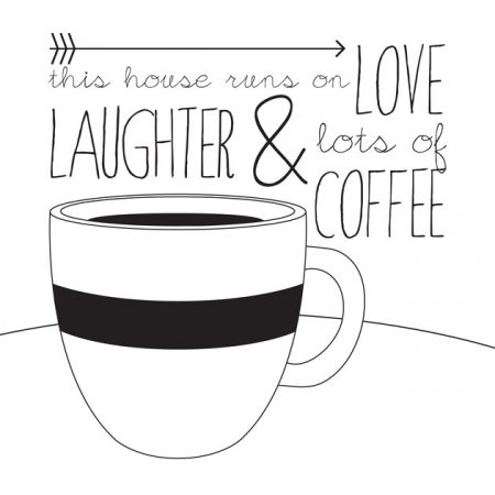 Coffee printable-- aka- my family motto.