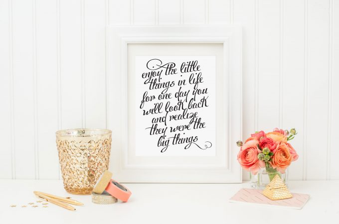 Enjoy the Little Things Printable
