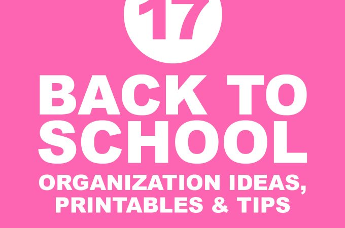 Back to School Organization, Printables & Tips